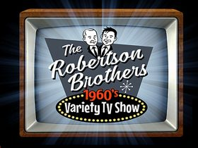 The Robertson Brothers 1960's Variety Show