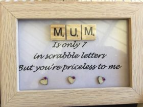 framed scrabble letter plaque 'Mum is only 7 in scrabble letters but you're priceless to me
