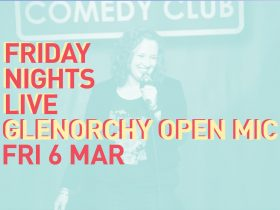 The Glenorchy Open Mic is on Friday 6 March.